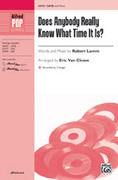 Cover icon of Does Anybody Really Know What Time It Is? sheet music for choir (SATB) by Robert Lamm, Chicago and Eric Van Cleave