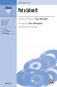 Cover icon of Put a Lid on It sheet music for choir (SAB: soprano, alto, bass) by Tom Maxwell and Alan Billingsley, intermediate skill level
