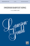 Cover icon of Swedish Harvest Song sheet music for choir (SATB) by Anonymous and Robert F. Swift