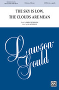Cover icon of The Sky Is Low, the Clouds Are Mean sheet music for choir (SATB, a cappella) by Jay Althouse