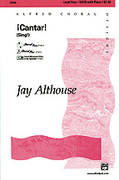Cover icon of ¡Cantar! (Sing!) sheet music for choir (SATB: soprano, alto, tenor, bass) by Jay Althouse, intermediate