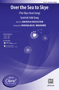 Cover icon of Over the Sea to Skye sheet music for choir (SSA: soprano, alto) by Anonymous and Douglas E. Wagner, intermediate