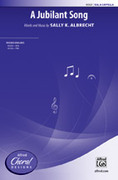 Cover icon of A Jubilant Song sheet music for choir (SSA, a cappella) by Sally K. Albrecht