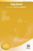 Cover icon of Sing Gloria! sheet music for choir (2-Part) by Sally K. Albrecht
