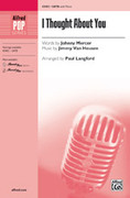 Cover icon of I Thought About You sheet music for choir (SATB) by Jimmy Van Heusen, Johnny Mercer and Paul Langford, intermediate choir (SATB)