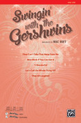 Cover icon of Swingin' with the Gershwins! sheet music for choir (SATB) by George Gershwin, Ira Gershwin and Mac Huff