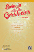 Cover icon of Swingin' with the Gershwins! sheet music for choir (2-Part) by George Gershwin, Ira Gershwin and Mac Huff