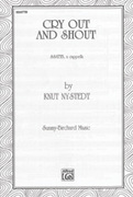 Cover icon of Cry Out and Shout sheet music for choir (SSATTB) by Knut Nystedt, intermediate skill level