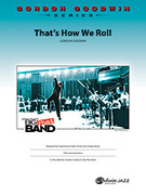 Cover icon of That's How We Roll sheet music for jazz band (full score) by Gordon Goodwin
