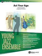 Cover icon of Act Your Age sheet music for jazz band (full score) by Gordon Goodwin and Peter Blair, intermediate skill level