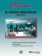 Cover icon of El Macho Muchacho sheet music for jazz band (full score) by Gordon Goodwin, intermediate