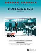 Cover icon of It's Not Polite to Point sheet music for jazz band (full score) by Gordon Goodwin