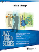 Cover icon of Talk Is Cheep (COMPLETE) sheet music for jazz band by Kris Berg, intermediate