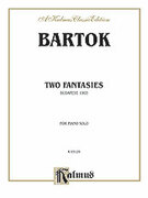 Cover icon of Two Fantasies (COMPLETE) sheet music for piano solo by Bela Bartok and Bela Bartok