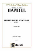 Cover icon of Italian Duets and Trios, Volume I (COMPLETE) sheet music for voice and piano by George Frideric Handel