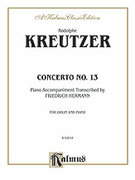 Cover icon of Concerto No. 13 (COMPLETE) sheet music for violin and piano by Rudolf Kreutzer and Rudolf Kreutzer