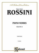 Cover icon of Piano Works, Volume II (COMPLETE) sheet music for piano solo by Gioacchino Rossini