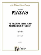 Cover icon of 75 Progressive and Melodious Studies, Op. 36 (COMPLETE) sheet music for violin by Jaques Fereol Mazas and Jaques Fereol Mazas, classical score, intermediate violin