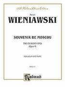Cover icon of Souvenir de Moscou, Op. 6 (COMPLETE) sheet music for violin and piano by Henry Wieniawski and Henry Wieniawski