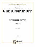 Cover icon of Five Little Pieces, Op. 3 (COMPLETE) sheet music for piano solo by Alexander Gretchaninoff, classical score, intermediate