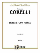 Cover icon of Twenty-Four Pieces (COMPLETE) sheet music for piano solo by Arcangelo Corelli