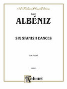 Cover icon of Six Spanish Dances (COMPLETE) sheet music for piano solo by Isaac Albeniz and Isaac Albeniz, classical score, intermediate skill level