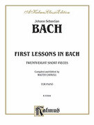 Cover icon of First Lessons in Bach (COMPLETE) sheet music for piano solo by Johann Sebastian Bach, classical score, intermediate skill level