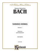 Cover icon of Various Works, Volume I (COMPLETE) sheet music for piano solo by Johann Sebastian Bach