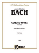 Cover icon of Various Works, Volume II (COMPLETE) sheet music for piano solo by Johann Sebastian Bach