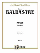 Cover icon of Noels, Volume II (COMPLETE) sheet music for organ solo by Claude Balbastre, classical score, easy/intermediate skill level