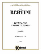 Cover icon of Twenty-five Primary Etudes, Op. 166 (COMPLETE) sheet music for piano solo by Henri Bertini