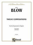 Cover icon of Twelve Compositions (COMPLETE) sheet music for piano solo by John Blow, classical score, intermediate skill level