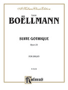 Cover icon of Suite Gothique, Op. 25 (COMPLETE) sheet music for organ solo by Leon Boellmann and Leon Boellmann