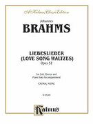 Cover icon of Liebeslieder Walzer, Op. 52 (COMPLETE) sheet music for choir by Johannes Brahms