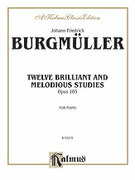 Cover icon of Twelve Brilliant and Melodious Studies, Op. 105 (COMPLETE) sheet music for piano solo by Friedrich Johann Franz Burgmuller, classical score, intermediate piano