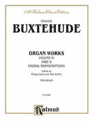 Cover icon of Organ Works, Volume IV (COMPLETE) sheet music for organ solo by Dietrich Buxtehude