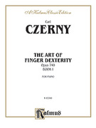 Cover icon of Art of Finger Dexterity, Op. 740 (COMPLETE) sheet music for piano solo by Carl Czerny, classical score, intermediate piano