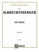 Cover icon of Six Trios for Organ (COMPLETE) sheet music for organ solo by Johann Georg Albrechtsberger