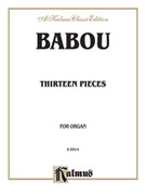 Cover icon of Thirteen Pieces for Organ (COMPLETE) sheet music for organ solo by Babou