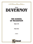 Cover icon of School of Mechanism, Op. 120 (COMPLETE) sheet music for piano solo by Victor Duvernoy, classical score, intermediate skill level