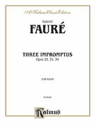 Cover icon of Three Impromptus (COMPLETE) sheet music for piano solo by Gabriel Faure and Gabriel Faure, classical score, intermediate