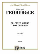 Cover icon of Selected Works for Cembalo (COMPLETE) sheet music for piano solo by Johann Jacob Froberger