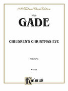 Cover icon of Children's Christmas Eve (COMPLETE) sheet music for piano solo by Niels Gade, classical score, intermediate