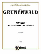 Cover icon of Mass of the Sacred Sacrament (COMPLETE) sheet music for organ solo by Jean-Jacques Grunenwald