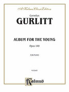 Cover icon of Album for the Young, Op. 140 (COMPLETE) sheet music for piano solo by Cornelius Gurlitt