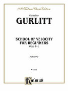 Cover icon of School of Velocity for Beginners, Op. 141 (COMPLETE) sheet music for piano solo by Cornelius Gurlitt