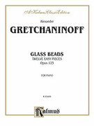 Cover icon of Glass Beads, Op. 123 (COMPLETE) sheet music for piano solo by Alexander Gretchaninoff