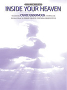 Cover icon of Inside Your Heaven sheet music for piano, voice or other instruments by Carrie Underwood, easy/intermediate