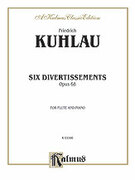 Cover icon of Six Divertissements, Op. 68 (COMPLETE) sheet music for flute and piano by Friedrich Daniel Rudolf Kuhlau and Friedrich Daniel Rudolf Kuhlau, classical score, intermediate flute
