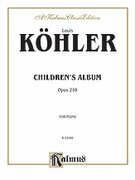 Cover icon of Children's Album, Op. 210 (COMPLETE) sheet music for piano solo by Louis Kohler